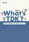 What's TDK? まるごと早わかり TDKガイドブック